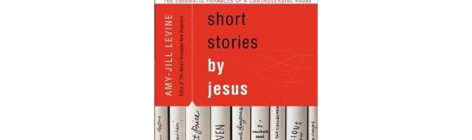 Book Review:  Short Stories by Jesus, The Enigmatic Parables of a Controversial Rabbi